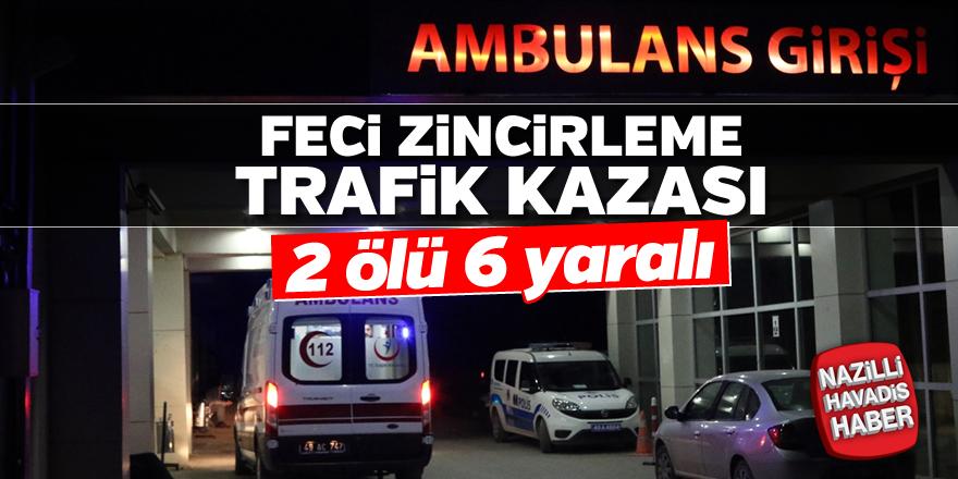 Feci zincirleme trafik kazası;2 ölü 6 yaralı