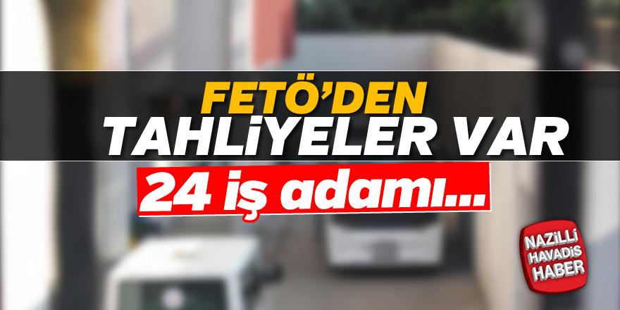 FETÖ'den 24 iş adamı tahliye edildi