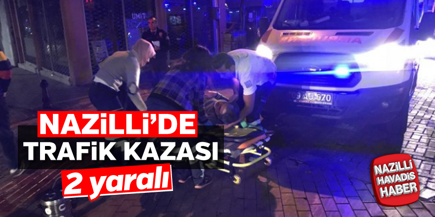 Nazilli'de trafik kazası; 2 yaralı