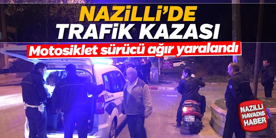Nazilli'de motosiklet kazası; 1 yaralı
