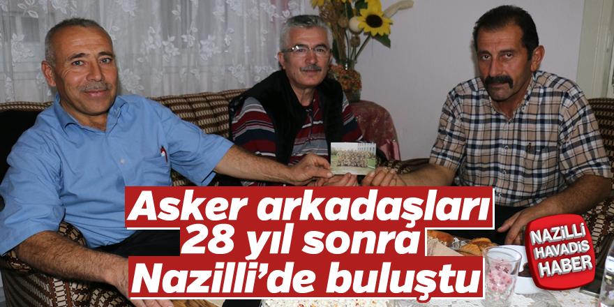 Asker arkadaşları 28 yıl sonra Nazilli'de buluştu