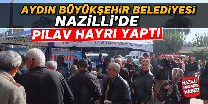 Aydın Büyükşehir Belediyesi Nazilli'de pilav hayrı yaptı