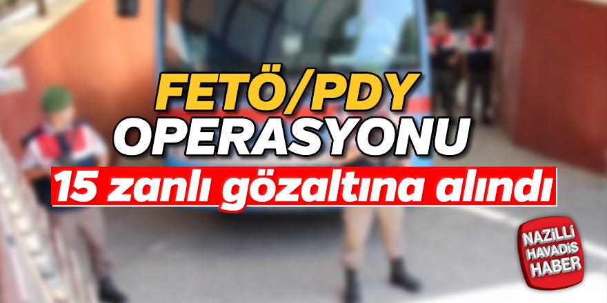 FETÖ/PDY operasyonu; 15 gözaltı