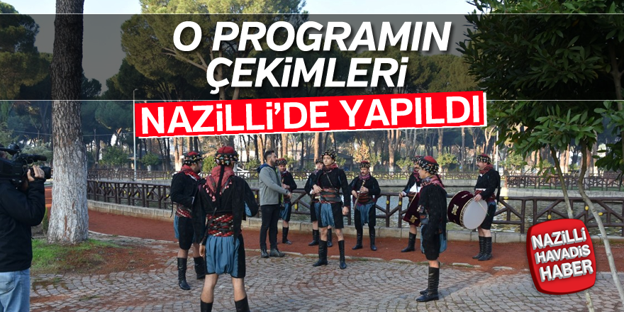 O programın çekimleri Nazilli'de yapıldı