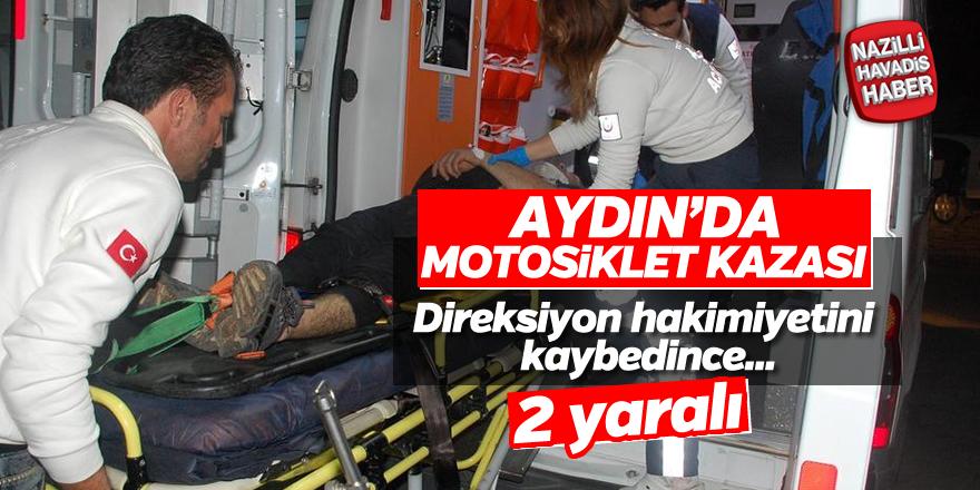 Aydın'da motosiklet kazası; 2 yaralı