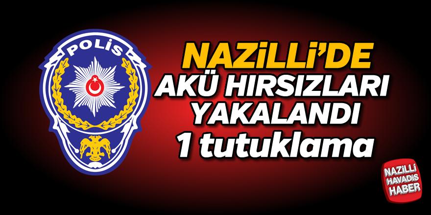 Nazilli'de akü hırsızları yakalandı