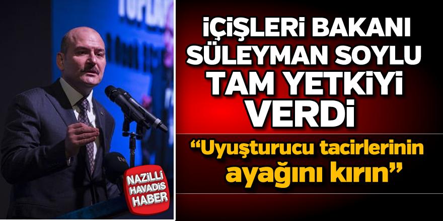 Süleyman Soylu'dan tam yetki