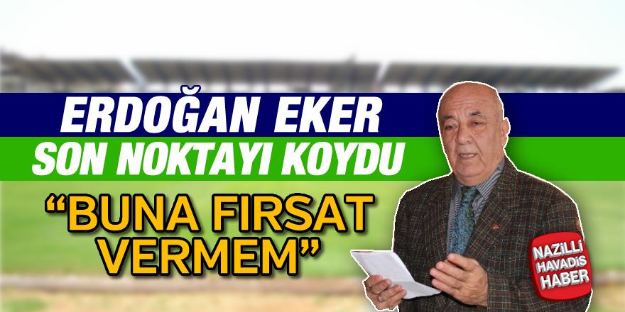 Erdoğan Eker son noktayı koydu
