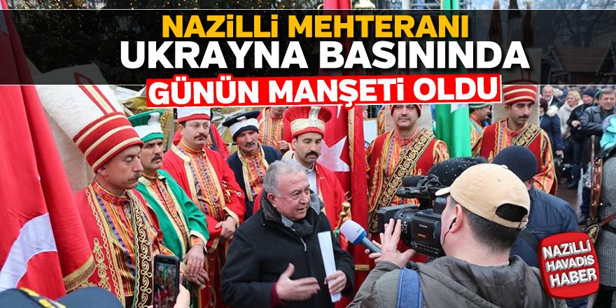 Nazilli mehteranı Ukrayna basınında günün manşeti oldu