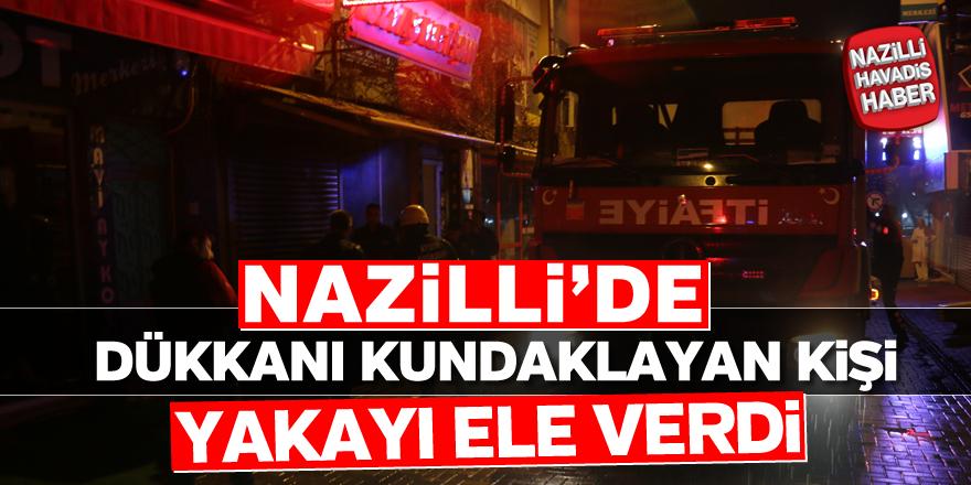 Nazilli'de dükkanı kundaklayan kişi yakalandı
