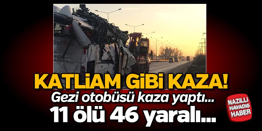 Gezi otobüsü kaza yaptı: 11 ölü, 46 yaralı