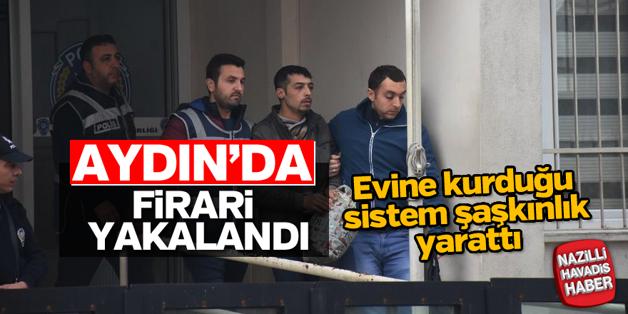 Aydın'da firari yakalandı