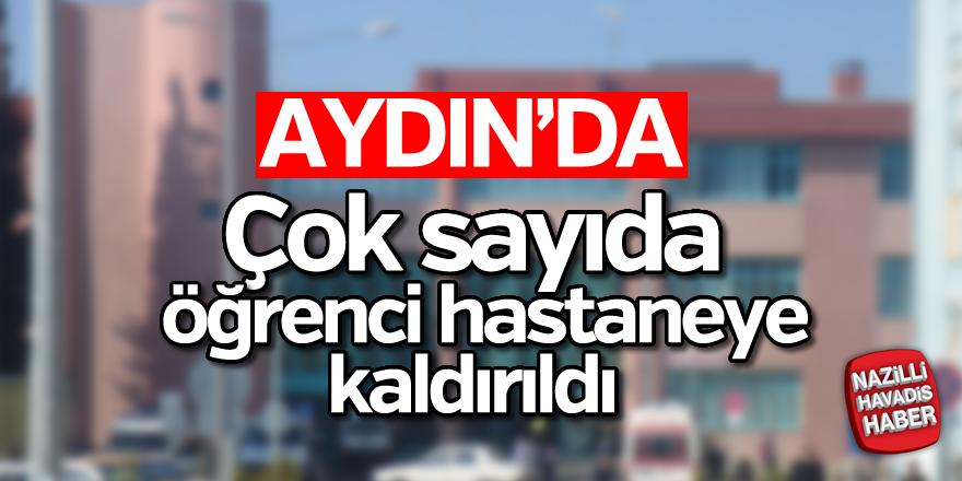 Aydın'da çok sayıda öğrenci hastaneye kaldırıldı