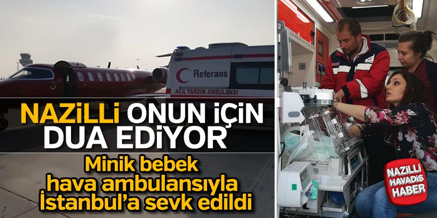 Minik bebek hava ambulansıyla İstanbul'a gönderildi