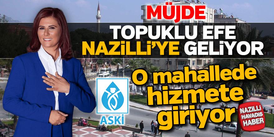 Topuklu Efe Nazilli'ye geliyor