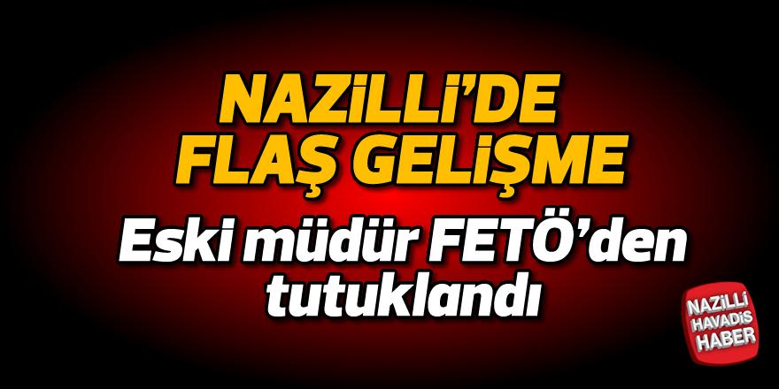 Eski müdür FETÖ'den tutuklandı