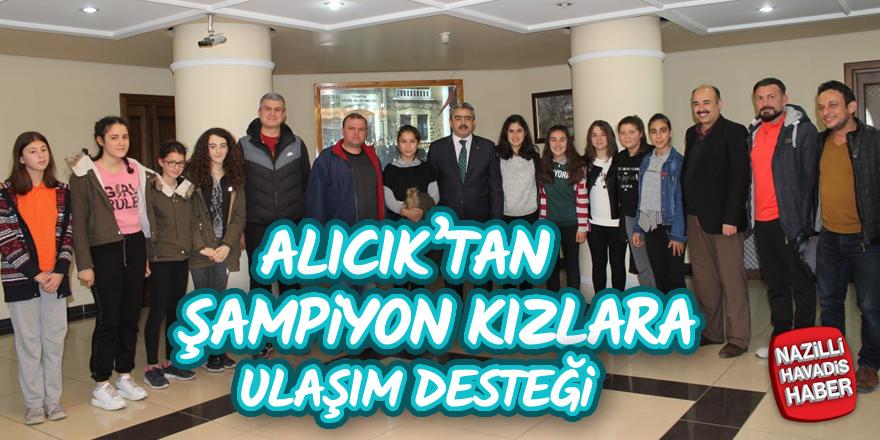 Alıcık'tan şampiyon kızlara ulaşım desteği