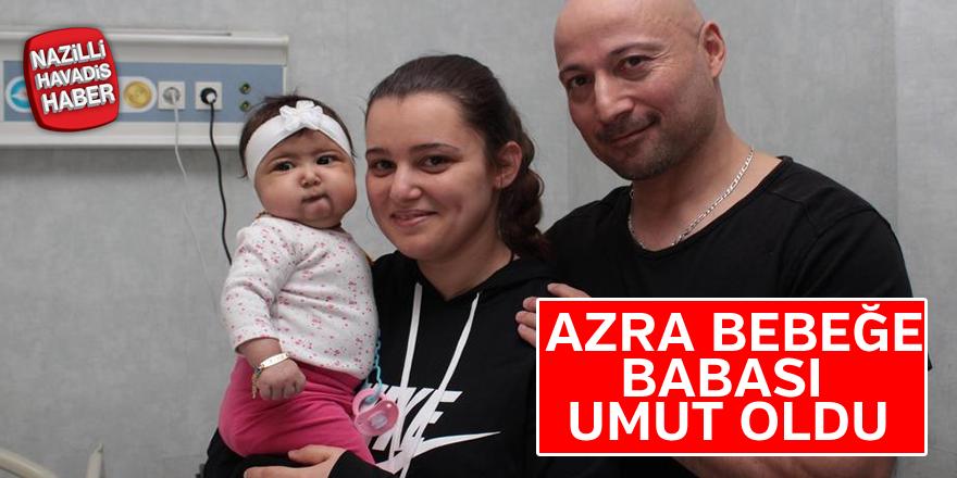 Azra bebeğe babası umut oldu