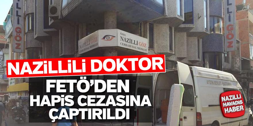 Nazillili doktora FETÖ'den hapis cezası