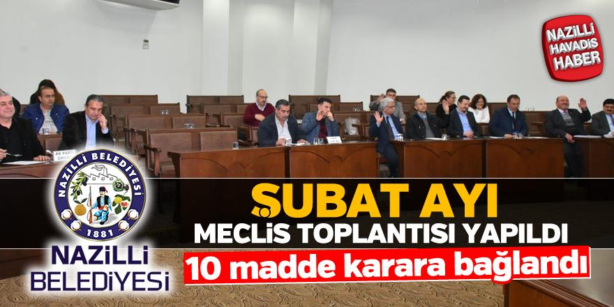 Nazilli Belediyesi Şubat ayı meclis toplantısı yapıldı