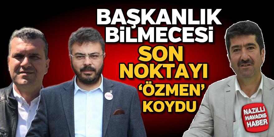 Nazilli AK Parti'de başkanlık bilmecesi