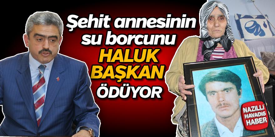 Şehit annesinin su borcunu Haluk Başkan ödüyor