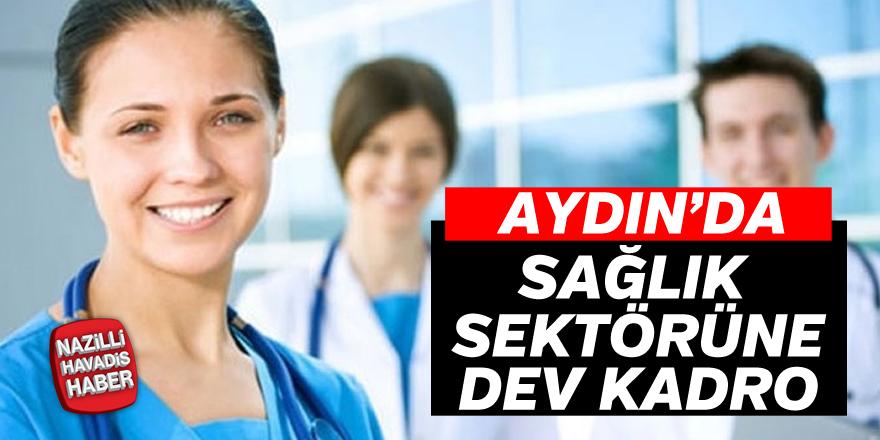 Aydın'da sağlık sektörüne dev kadro