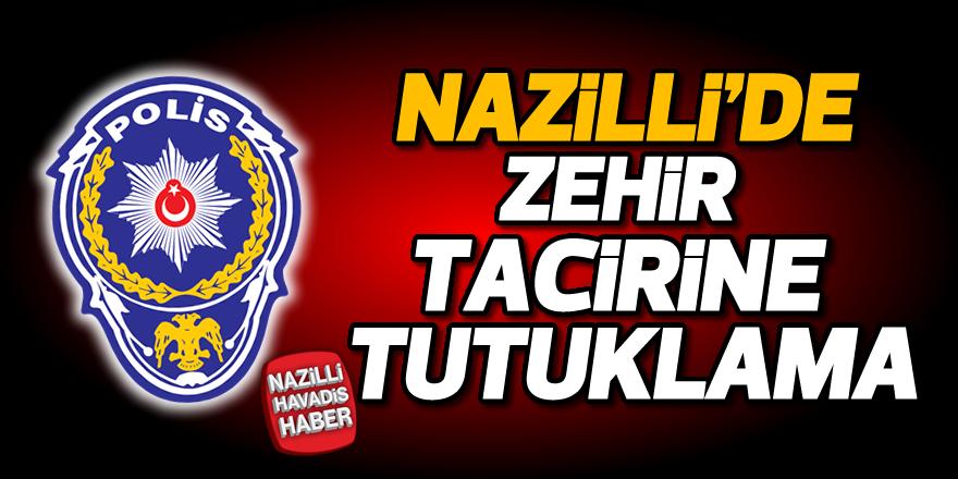 Nazilli'de zehir tacirine tutuklama