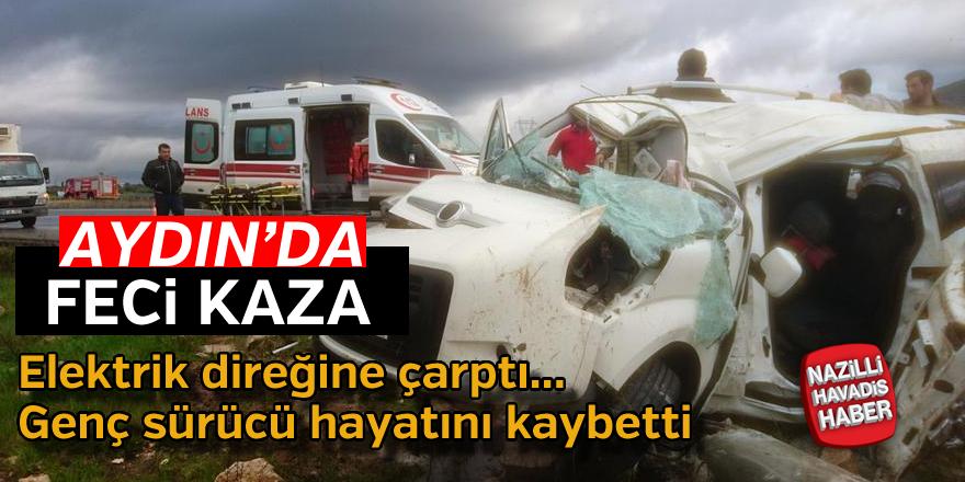 Aydın'da feci kaza