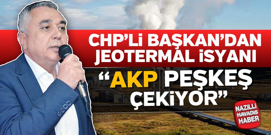 CHP'li Başkan'dan jeotermal isyanı