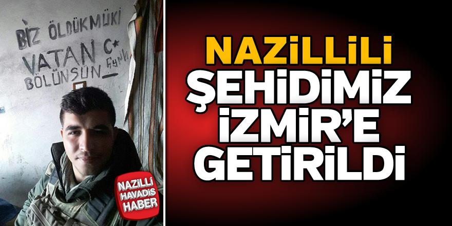 Nazillili şehidimiz İzmir'e getirildi