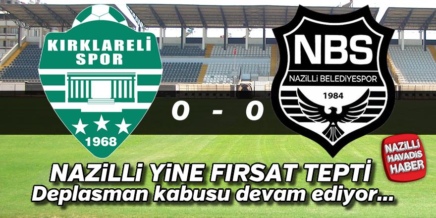 Kırklarelispor : 0 - Nazilli Belediyespor: 0