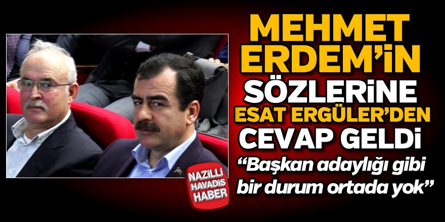 Mehmet Erdem'in sözlerine Esat Ergüler'den cevap geldi