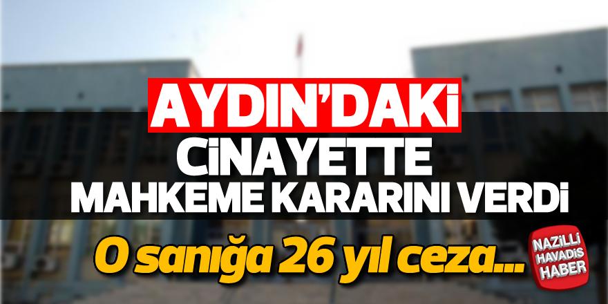 Aydın'daki cinayette mahkeme kararını verdi