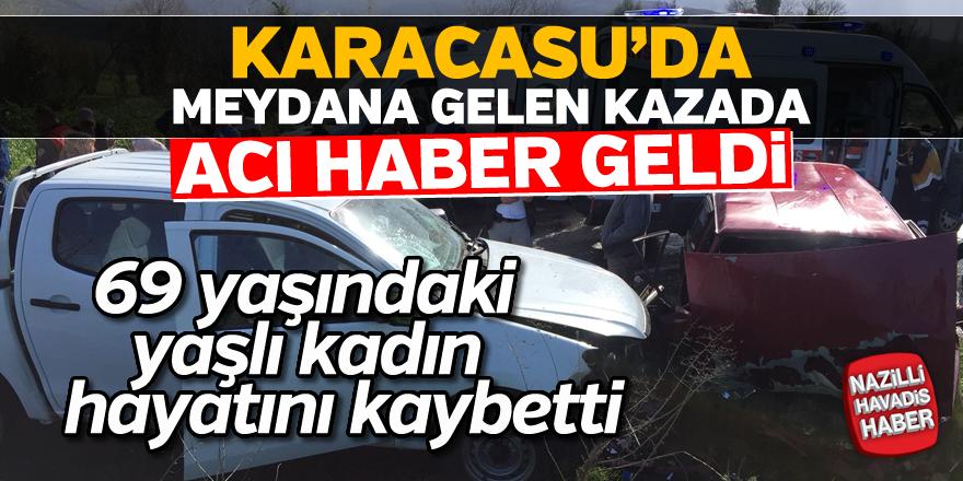 Karacasu'da meydana gelen kazadan acı haber geldi