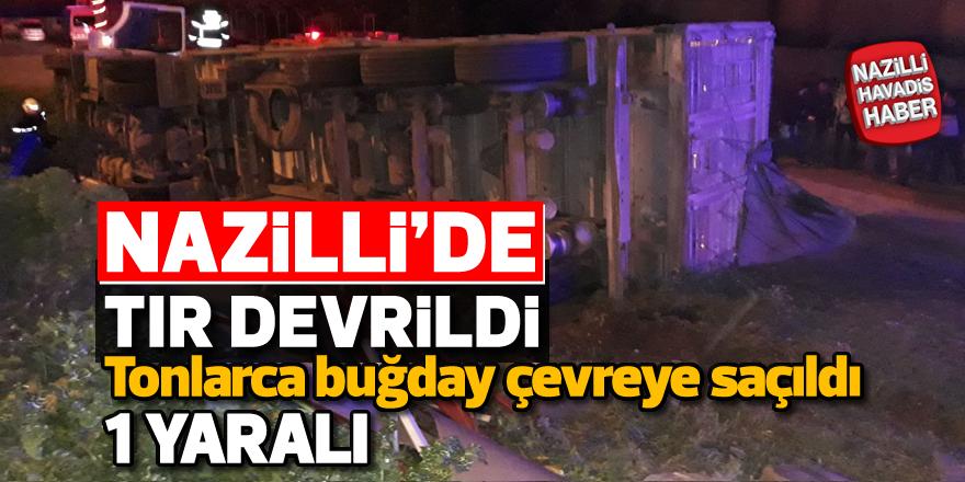 Nazilli'de buğday yüklü tır devrildi; 1 yaralı
