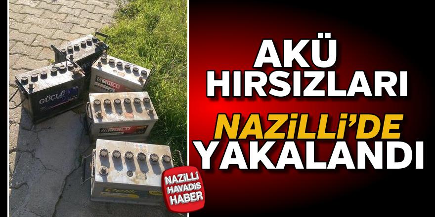 Akü hırsızları Nazilli'de yakalandı