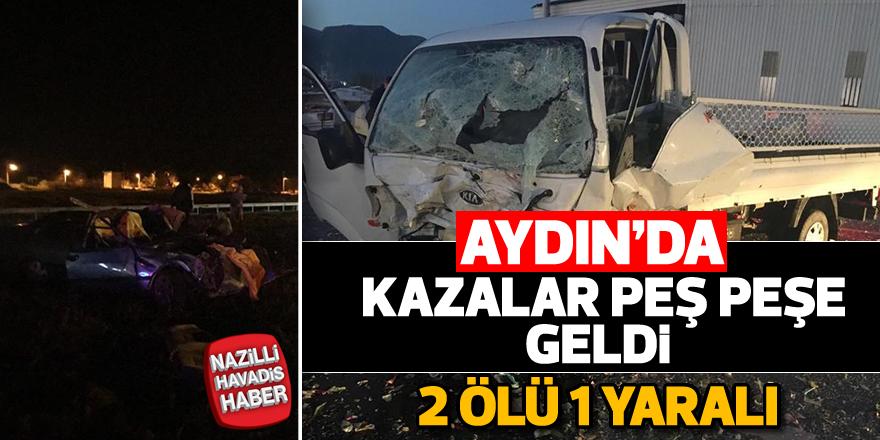 Aydın'da kazalar peş peşe geldi