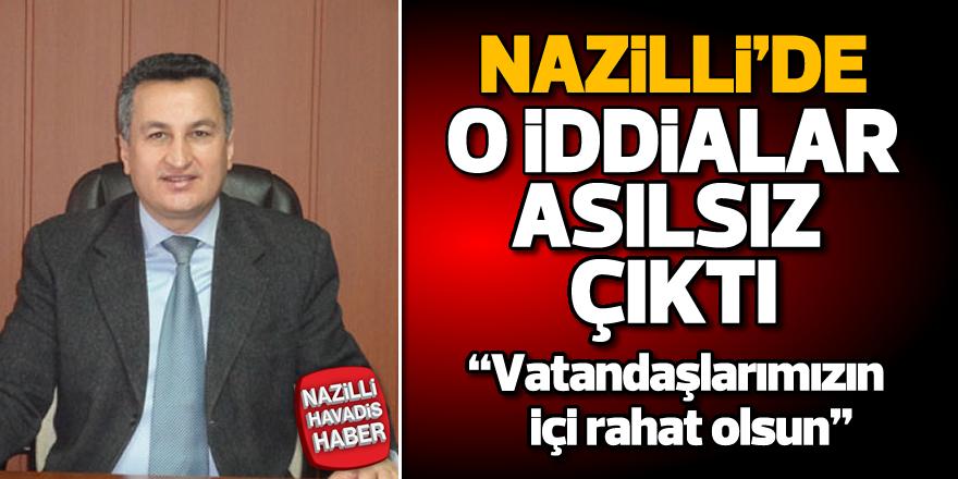 Nazilli'de o iddialar asılsız çıktı