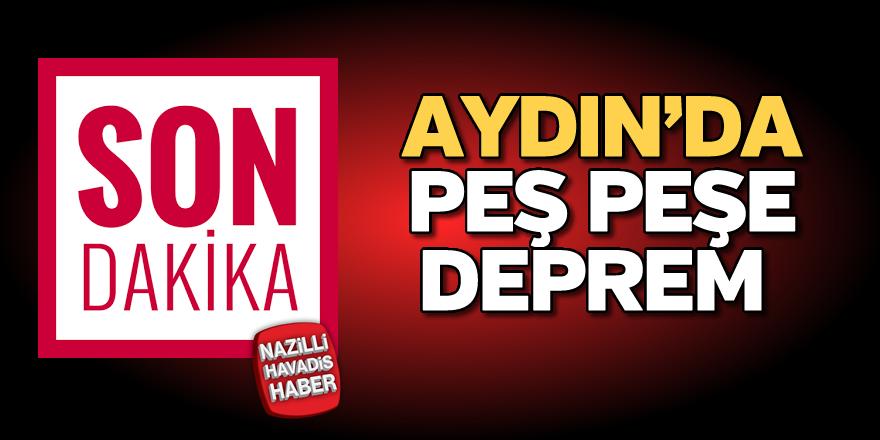 Aydın'da peş peşe deprem