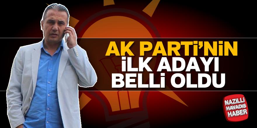 AK Parti'nin ilk adayı belli oldu