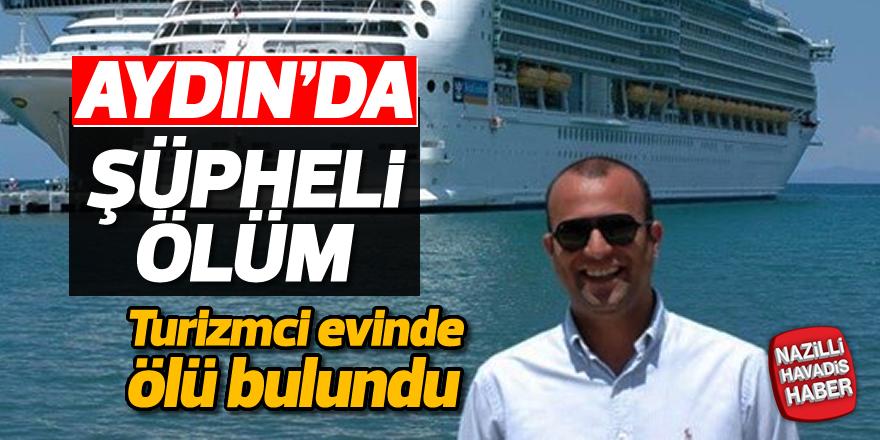 Aydın'da turizimci evinde ölü bulundu