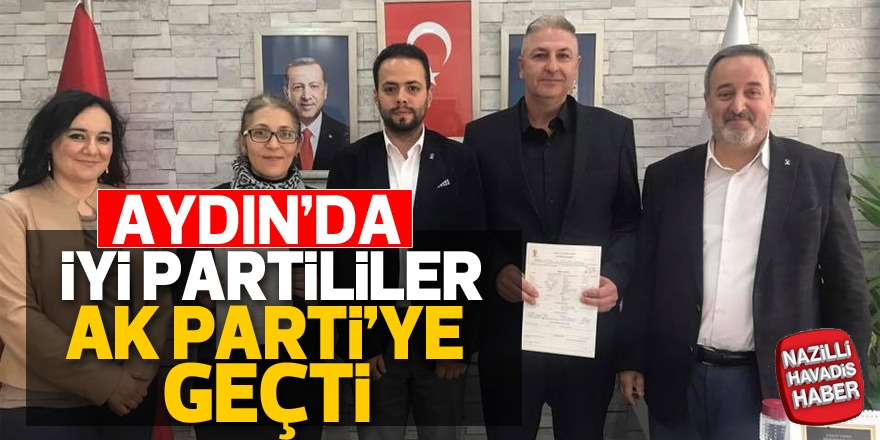 Aydın'da İYİ Partililer AK Parti'ye geçti