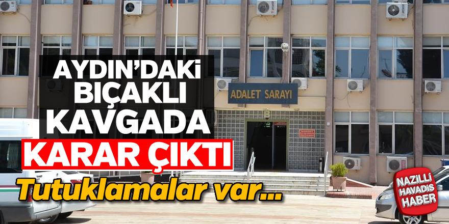 Aydın'daki bıçaklı kavgada karar çıktı