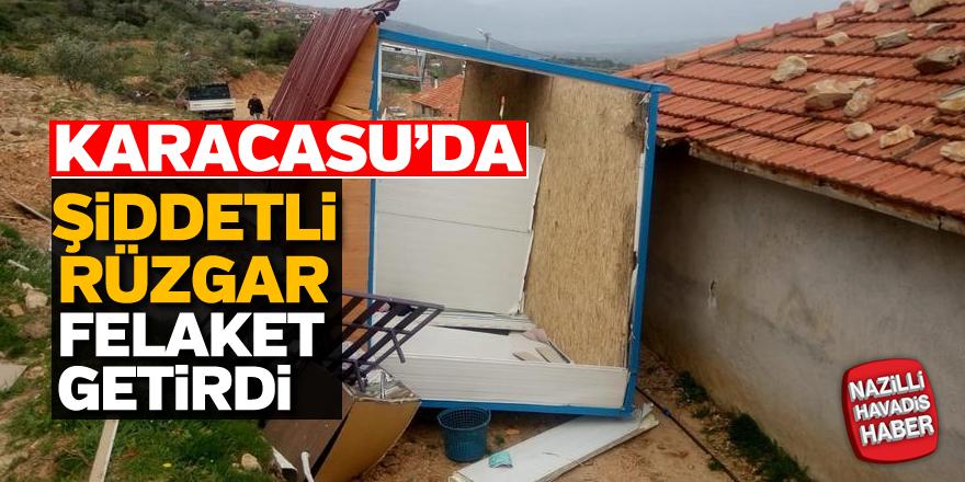Karacasu'da şiddetli rüzgar felaket getirdi