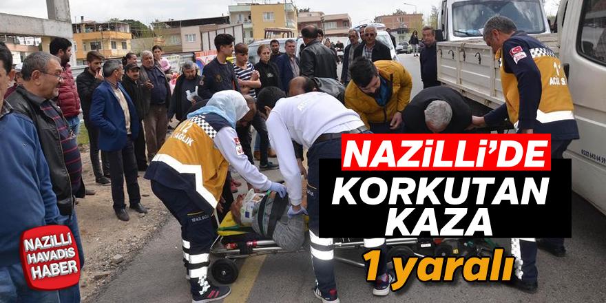 Nazilli'de korkutan kaza