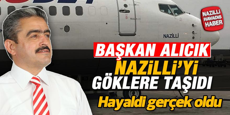 Başkan Alıcık, Nazilli'yi göklere taşıdı