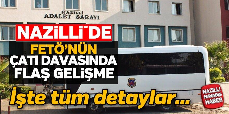 Nazilli'de 108 sanıklı FETÖ davasında gelişme..