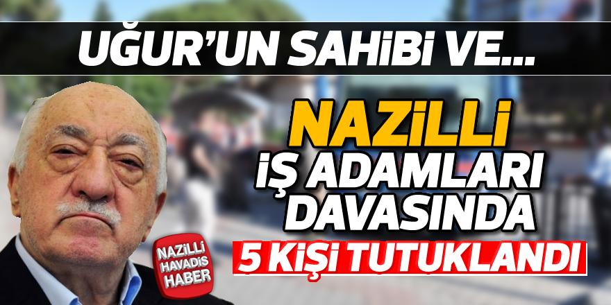 Nazilli FETÖ Davasında 5 tutuklama