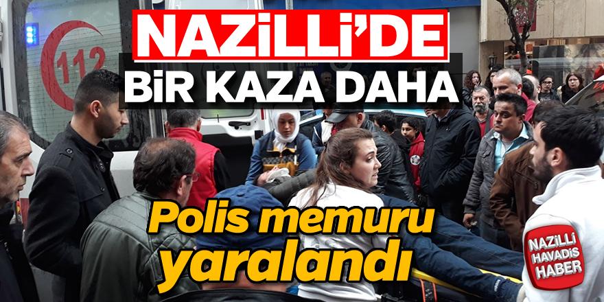 Nazilli'de polis memuruna otomobil çarptı